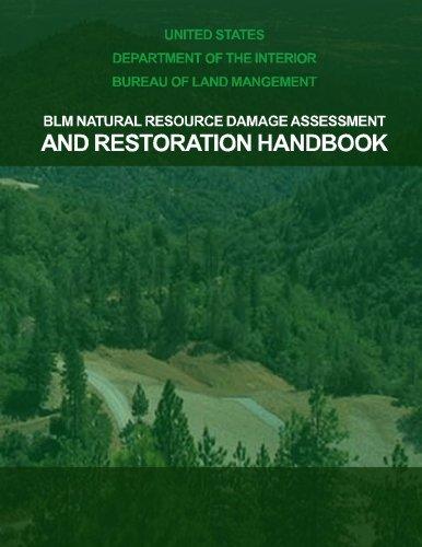 BLM Natural Resource Damage Assessment & Restoration Handbook: United States Department of the ...