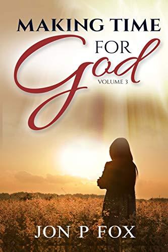 9781511705769: Making Time For God Volume Three (Volume 3)