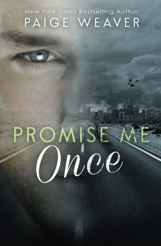 Promise Me Once: Weaver, Paige