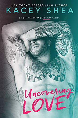Uncovering Love (Volume 1): Kacey Shea