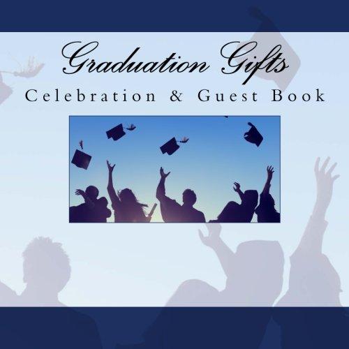 9781511709019: Graduation Gifts: Celebration & Guest Book