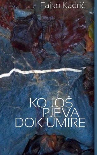9781511709958: Ko jos pjeva dok umire (Bosnian Edition)