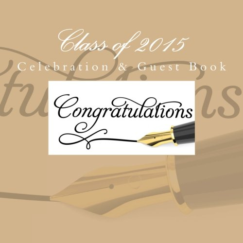 9781511709972: Class of 2015: Celebration & Guest Book