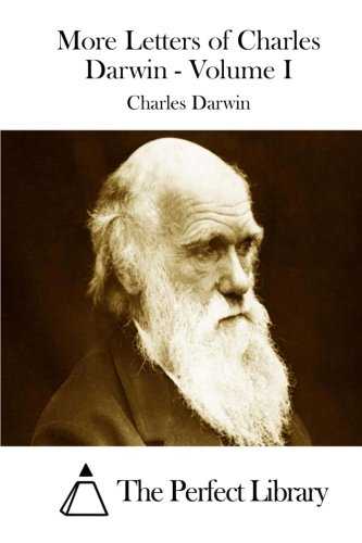 9781511711470: More Letters of Charles Darwin - Volume I (Perfect Library)