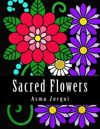 Sacred Flowers: Adult Coloring Book (Paperback): Mrs Asma Zergui,