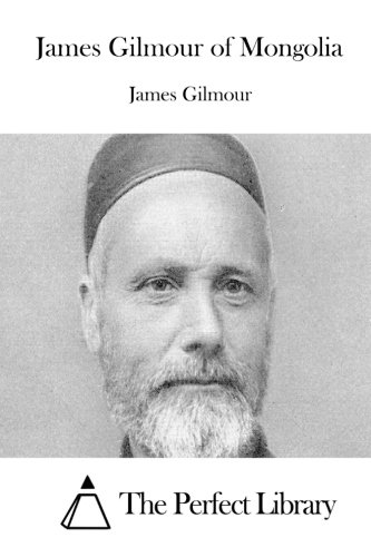 9781511712576: James Gilmour of Mongolia (Perfect Library)