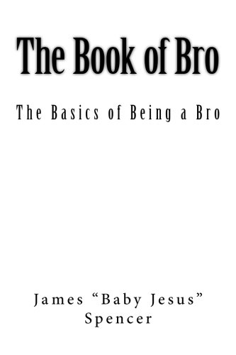 9781511712774: The Book of Bro: Basics of Being a Bro