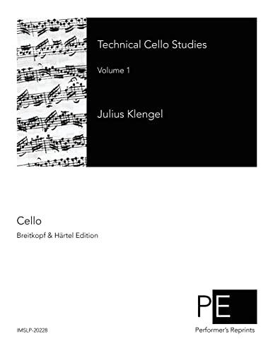 Technical Cello Studies: Volume 1: Klengel, Julius