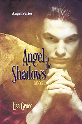 9781511715577: Angel in the Shadows, Book 1 by Lisa Grace: Angel Series (Volume 1)