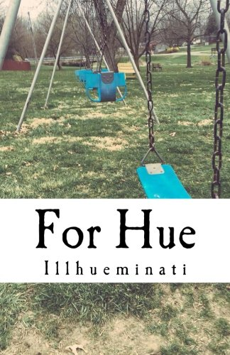 9781511715850: For Hue: A Collaboraration Project (The Illhueminati) (Volume 1)