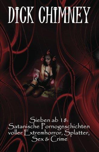 9781511716055: Sieben ab 18: Satanische Pornogeschichten voller Extremhorror, Splatter, Sex & Crime