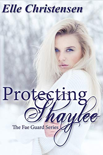 9781511717366: Protecting Shaylee (The Fae Guard Series Book One) (Volume 1)