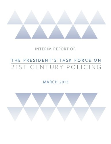 9781511717441: Interim Report of The President's Task Force on 21st Century Policing