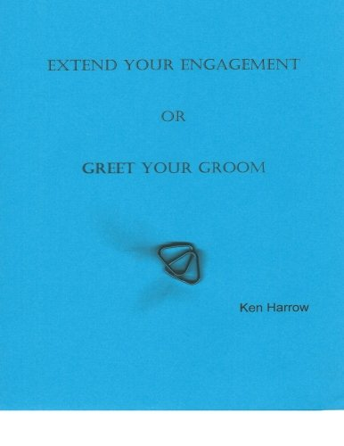 9781511717816: Extend Your Engagement or Greet Your Groom: A Response to Win the World or Escape the Earth by Ian Rossol & Tony Wastall