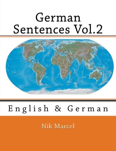 9781511718257: German Sentences Vol.2: English & German (Volume 2) (English and German Edition)