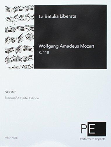 La Betulia Liberata (Italian Edition): Mozart, Wolfgang Amadeus; Metastasio, Pietro