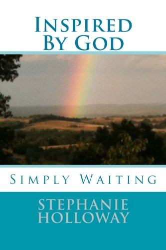 Inspired By God: Simply Waiting: Holloway, Mrs. Stephanie J