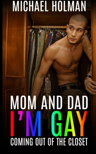 9781511719308: Mom and Dad, I?m gay: Coming Out of the Closet