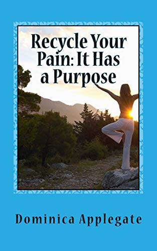 9781511719711: Recycle Your Pain: It Has a Purpose