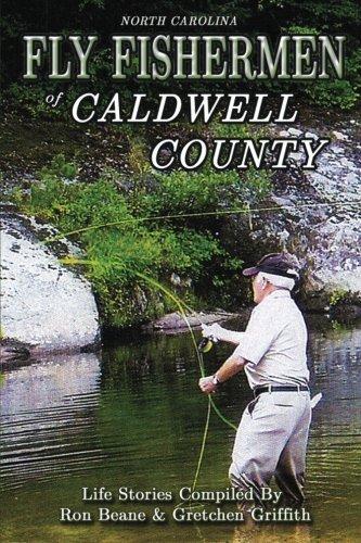 Fly Fishermen of Caldwell County: North Carolina Life Stories: Ron Beane