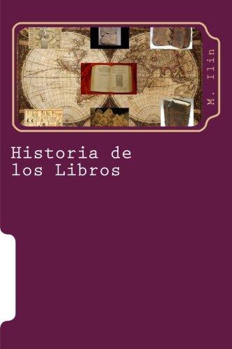 Historia de Los Libros: Negro Sobre Blanco: Ilin, M.