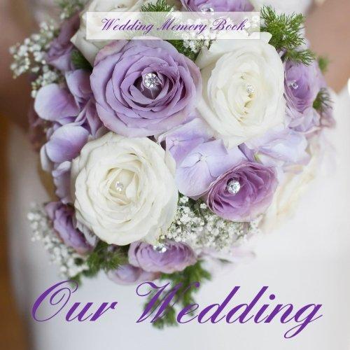 9781511723237: Wedding Memory Book: Our Wedding