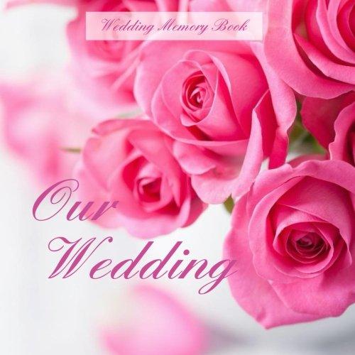 9781511723244: Wedding Memory Book: Our Wedding