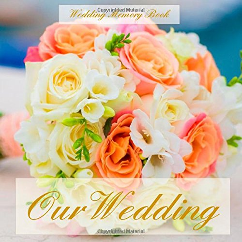 9781511723275: Wedding Memory Book: Our Wedding