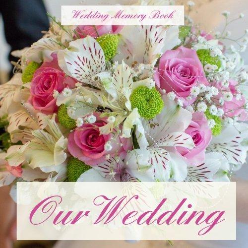 9781511723282: Wedding Memory Book: Our Wedding