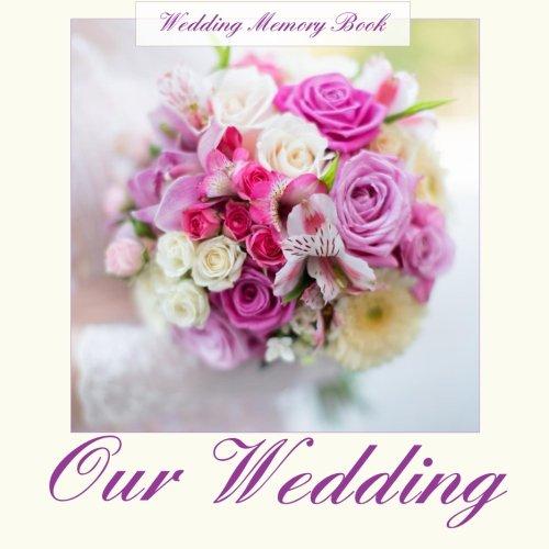 9781511723299: Wedding Memory Book: Our Wedding