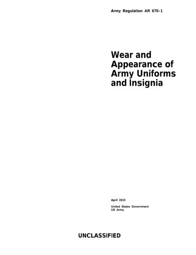 9781511723329: Army Regulation AR 670-1 Wear and Appearance of Army Uniforms and Insignia April 2015