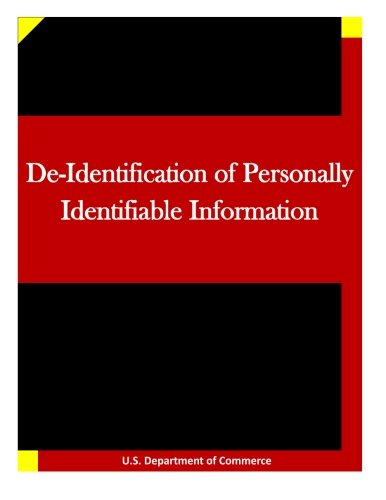 9781511723862: De-Identification of Personally Identifiable Information