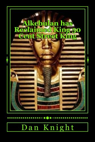 9781511723879: Alkebulan has Reclaimed King 50 Cent Street King: Feeding All of African that is Hungrey today (My Family Of Melanin Men Women Children eats today) (Volume 1)