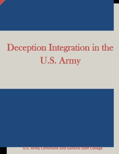 9781511724005: Deception Integration in the U.S. Army