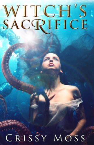 9781511724074: Witch's Sacrifice: Witch's Trilogy book 1 (Volume 1)