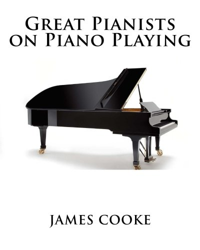 9781511724944: Great Pianists on Piano Playing