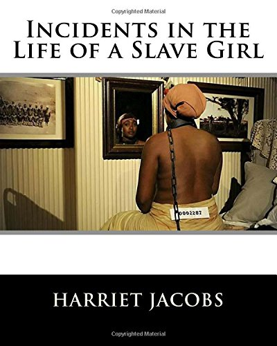 9781511725057: Incidents in the Life of a Slave Girl