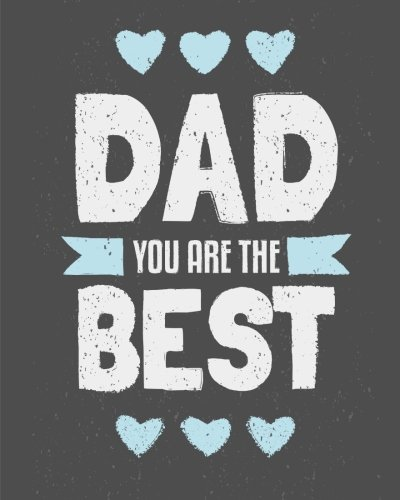 9781511726436: Dad, You Are the Best: Fathers Day Gift