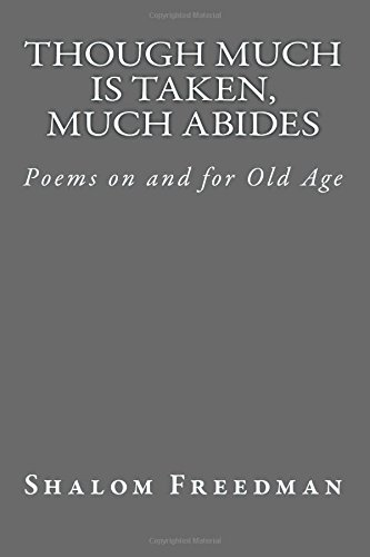 9781511726733: Though Much Is Taken, Much Abides: Poems on and for Old Age