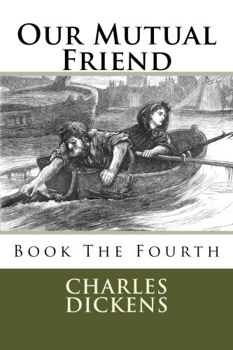 9781511727044: Our Mutual Friend: Book The Fourth