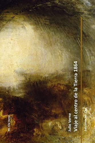 9781511727617: Viaje al centro de la Tierra 1864 (Mr. Clip Verne) (Spanish Edition)