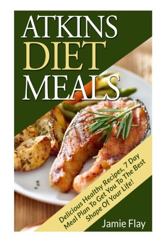9781511728362: Atkins Diet Meals: Delicious Healthy Recipes, 7 Day Meal