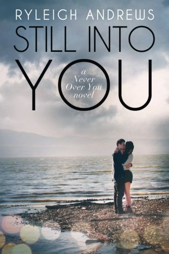 9781511729680: Still Into You (Never Over You) (Volume 2)