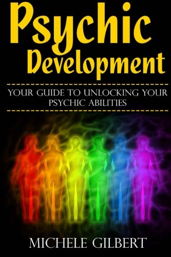 9781511730389: Psychic Development: Your Guide To Unlocking Your Psychic Abilities (Chakra's Healing Stones,Intuition,Clairvoyance, ESP, Channeling, Mediumship)