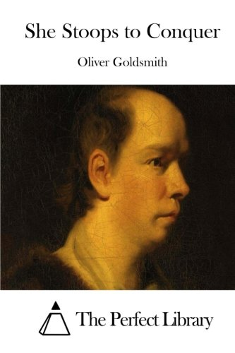 9781511730549: She Stoops to Conquer (Perfect Library)