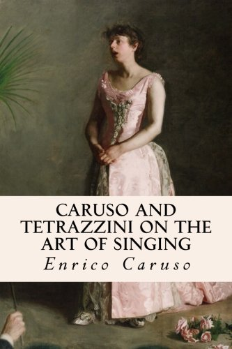 9781511730747: Caruso and Tetrazzini on the Art of Singing