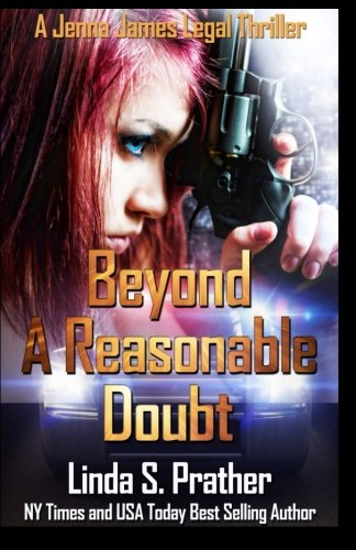 9781511731959: Beyond A Reasonable Doubt (Jenna James Legal Thrillers) (Volume 1)