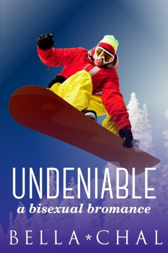9781511732109: Undeniable: A Bisexual Bromance (Volume 1)