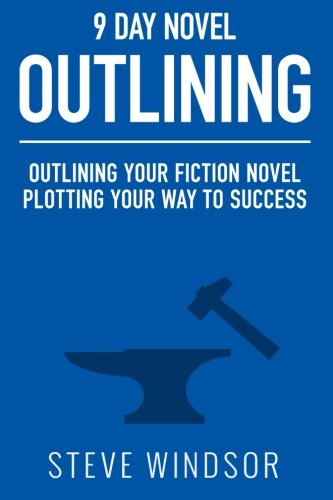 9781511732451: Nine Day Novel-Outlining: Outlining Your Fiction Novel: Plotting Your Way to Success (9 Day Novel) (Volume 3)