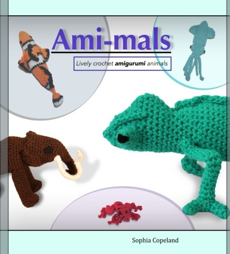 9781511732475: Ami-mals: Lively crochet amigurumi animals